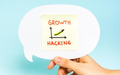 Growth Hacking : 6 astuces simples pour accélérer le développement de votre activité